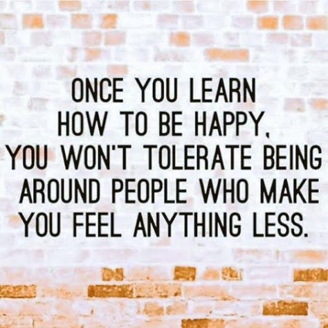 Happy people dont tolerate less