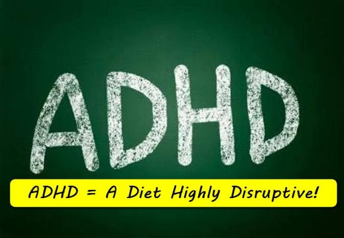 "Is ADHD Short for ""A Diet Highly Disruptive""?"